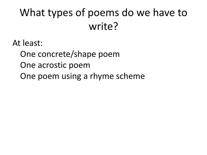 What types of poems do we have to write?
