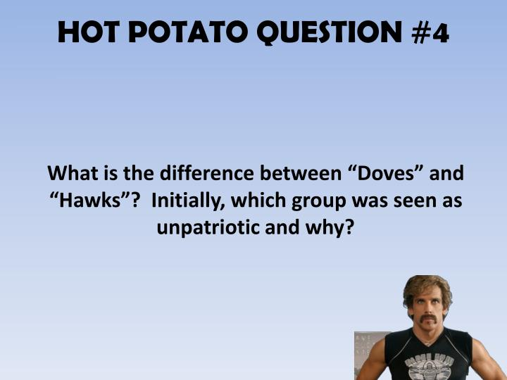 HOT POTATO QUESTION #4