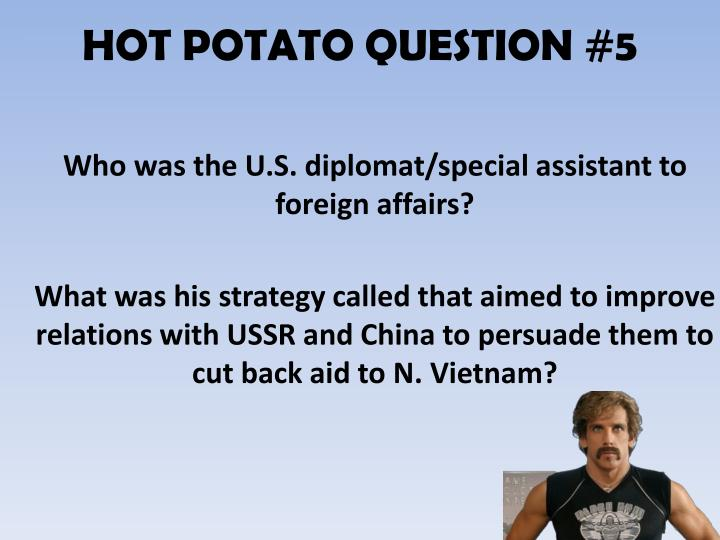 HOT POTATO QUESTION #5