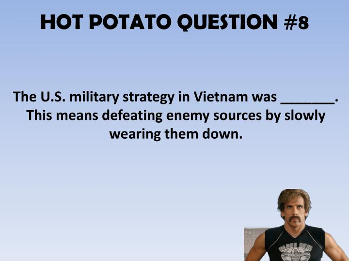 HOT POTATO QUESTION #8