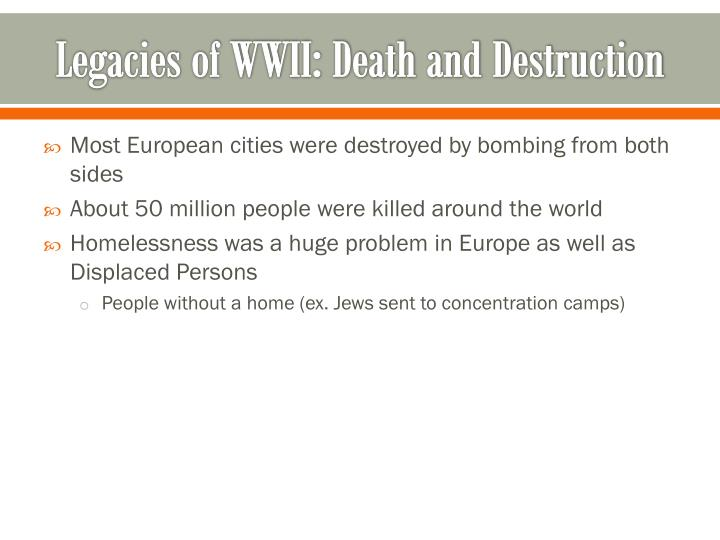 Legacies of WWII: Death and Destruction