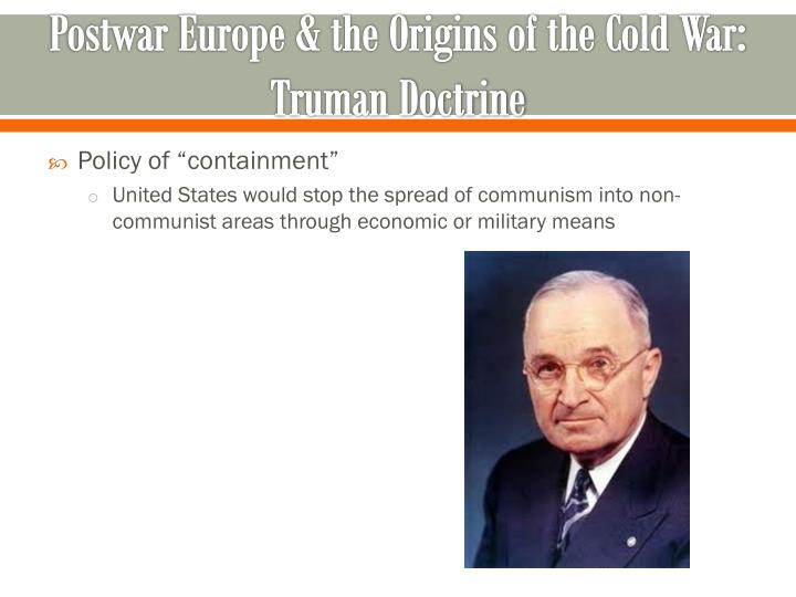 Postwar Europe & the Origins of the Cold War: