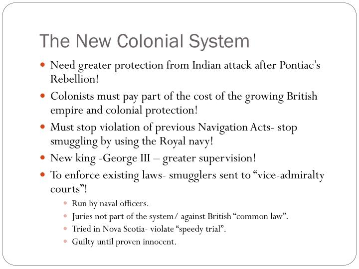 The new colonial system