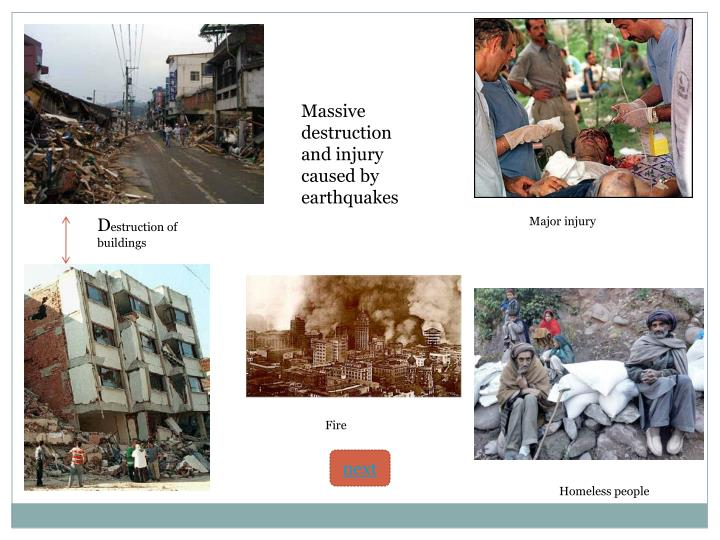 Massive destruction and injury caused by earthquakes