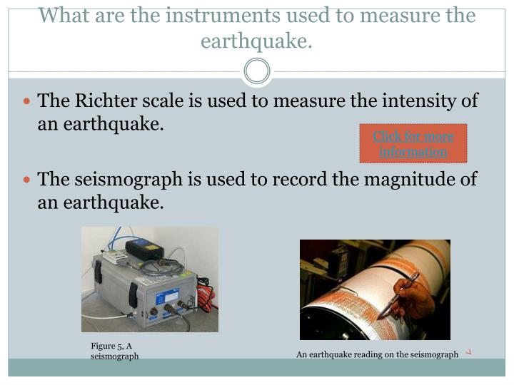 What are the instruments used to measure the earthquake.