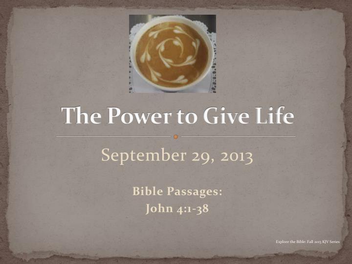 The power to give life
