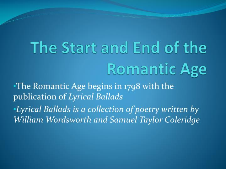The Start and End of the Romantic Age