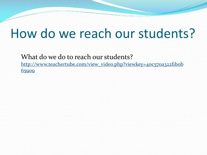 How do we reach our students?
