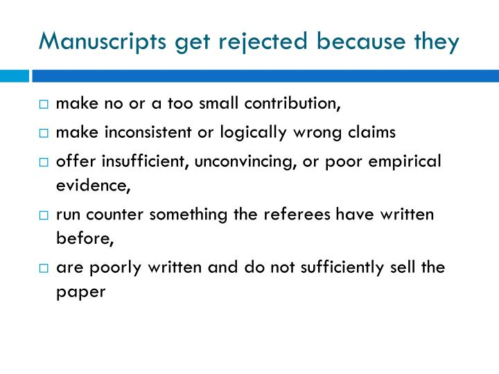 Manuscripts get rejected because they