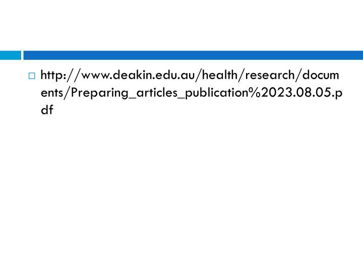 http://www.deakin.edu.au/health/research/documents/Preparing_articles_publication%2023.08.05.pdf