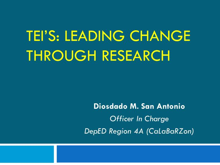 tei s leading change through research