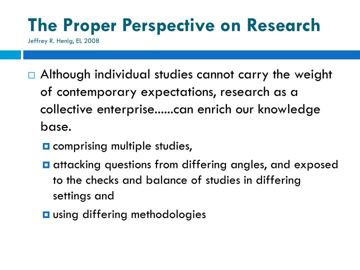 The Proper Perspective on Research