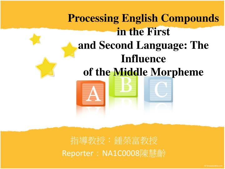 Processing english compounds in the first and second language the influence of the middle morpheme