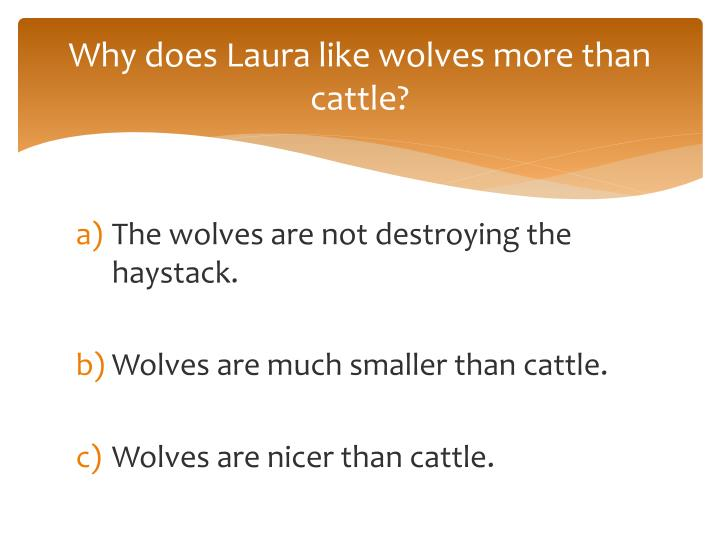 Why does Laura like wolves more than cattle?