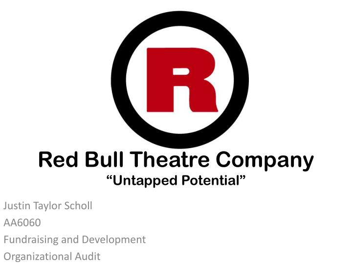 Red bull theatre company untapped potential