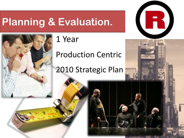 Planning & Evaluation.