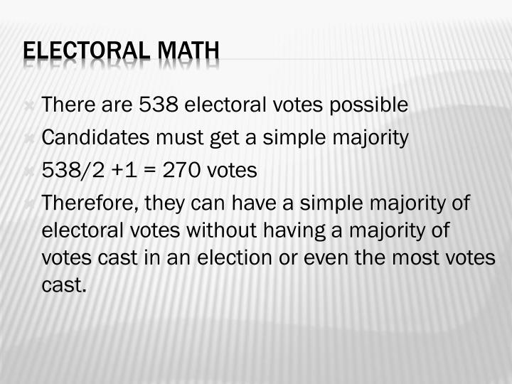 There are 538 electoral votes possible