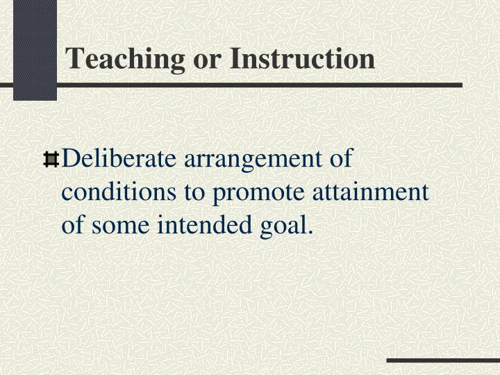 Teaching or Instruction