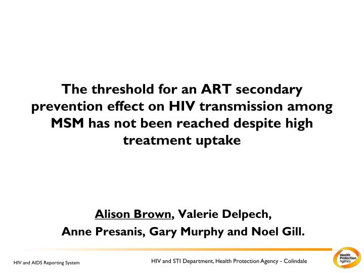 The threshold for an ART secondary prevention effect on HIV transmission among MSM has not been reac...