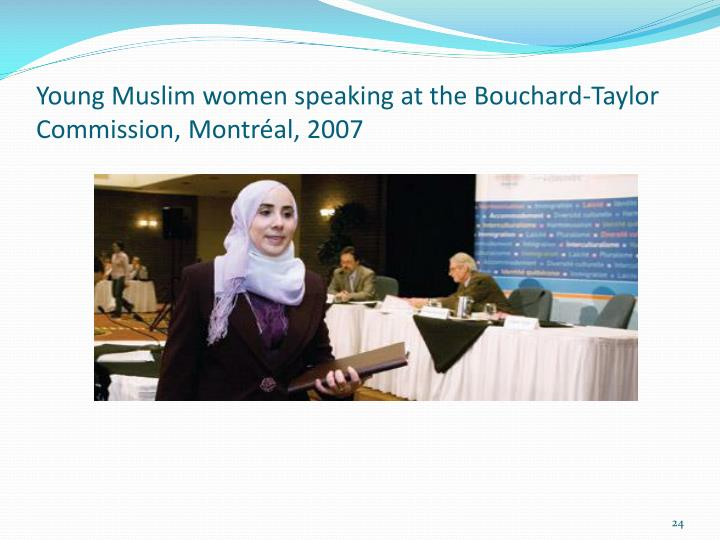 Young Muslim women speaking at the Bouchard-Taylor Commission, Montréal, 2007