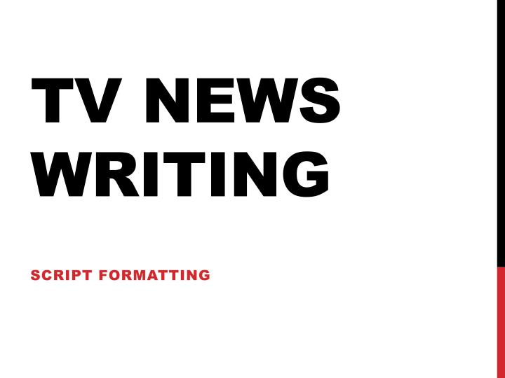 Tv news writing
