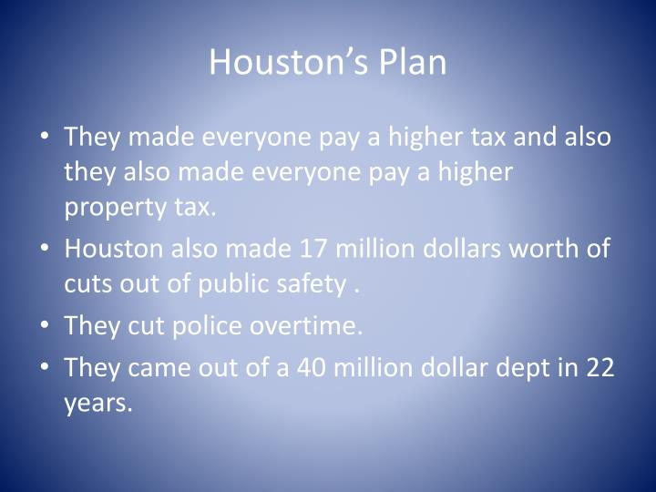 Houston s plan