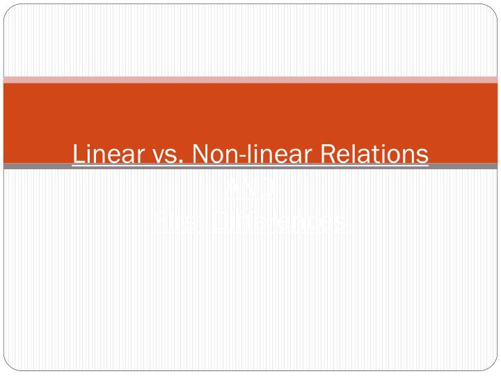 Linear vs. Non-linear Relations
