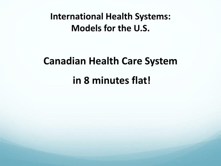 International health systems models for the u s