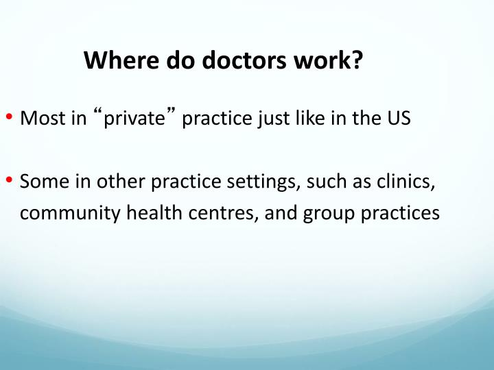 Where do doctors work?