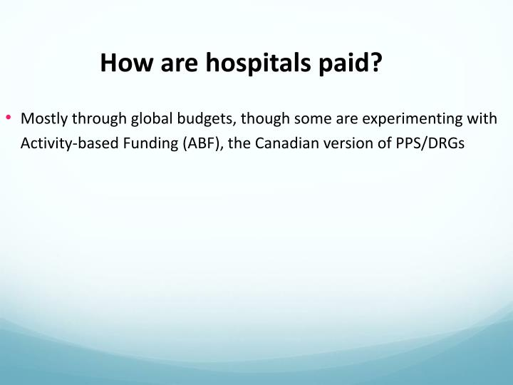 How are hospitals paid?