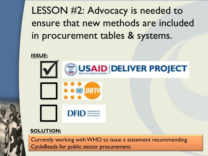 LESSON #2: Advocacy is needed to ensure that new methods are included in procurement tables & systems.