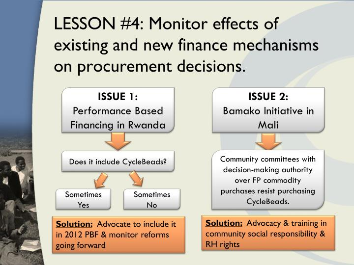 LESSON #4: Monitor effects of existing and new finance mechanisms on procurement decisions.