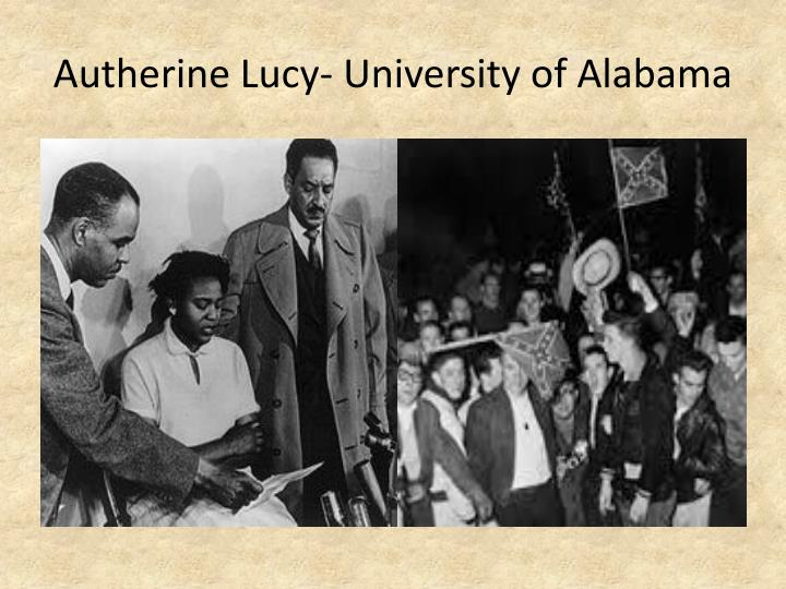 Autherine Lucy- University of Alabama
