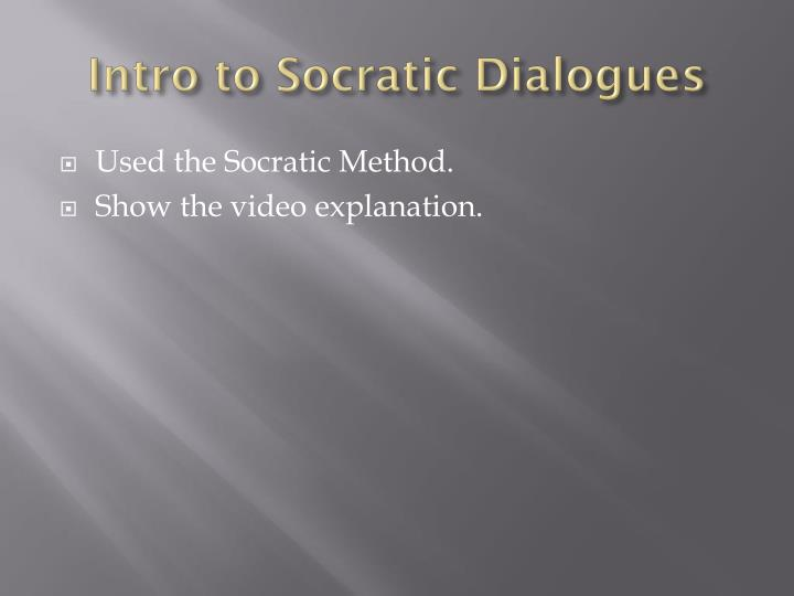 Intro to Socratic Dialogues