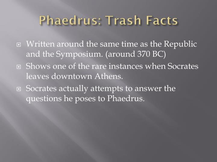Phaedrus: Trash Facts