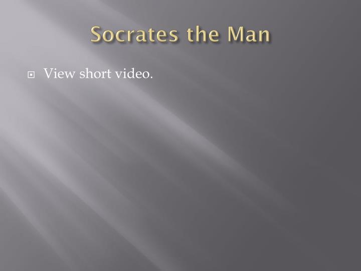 Socrates the Man