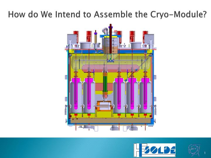 How do we intend to assemble the cryo module
