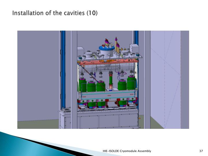 Installation of the cavities (