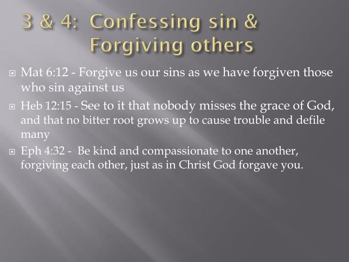 3 & 4:Confessing sin &