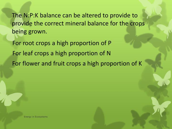 The N:P:K balance can be altered to provide to