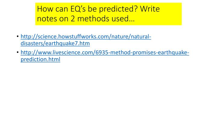 How can EQ's be predicted? Write notes on 2 methods used…