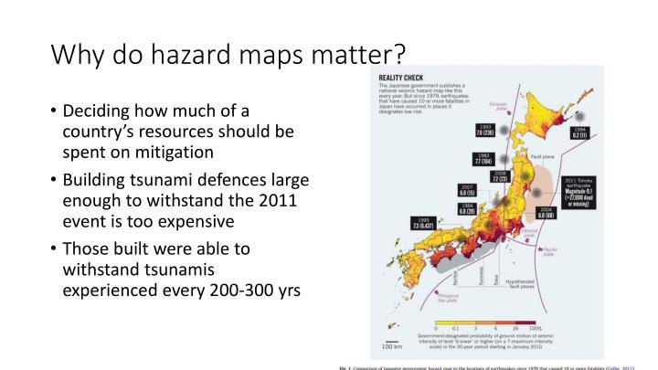 Why do hazard maps matter?