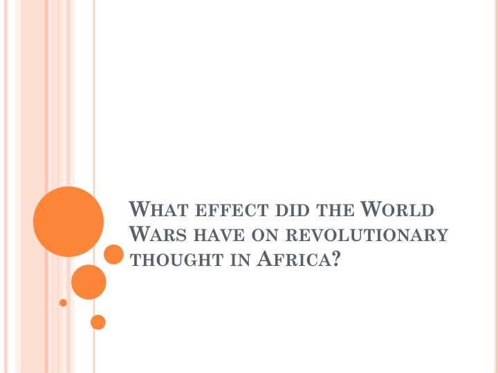 What effect did the World Wars have on revolutionary thought in Africa?
