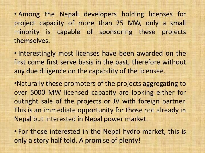 Among the Nepali developers holding licenses for project capacity of more than 25 MW, only a small minority is capable of sponsoring these projects themselves.
