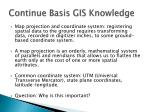 continue basis gis knowledge