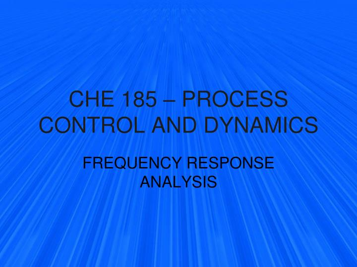 Che 185 process control and dynamics