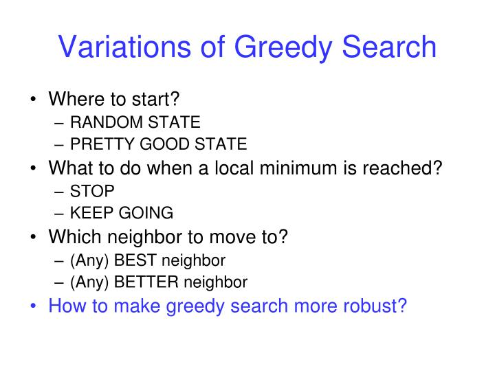 Variations of Greedy Search