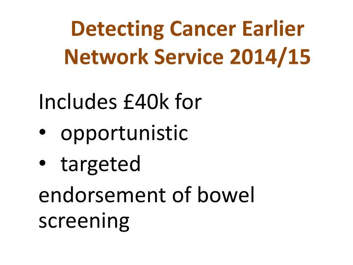 Detecting cancer earlier network service 2014 15