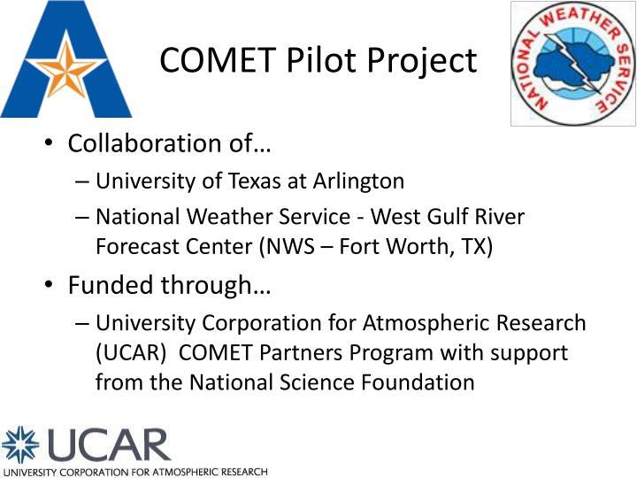 COMET Pilot Project