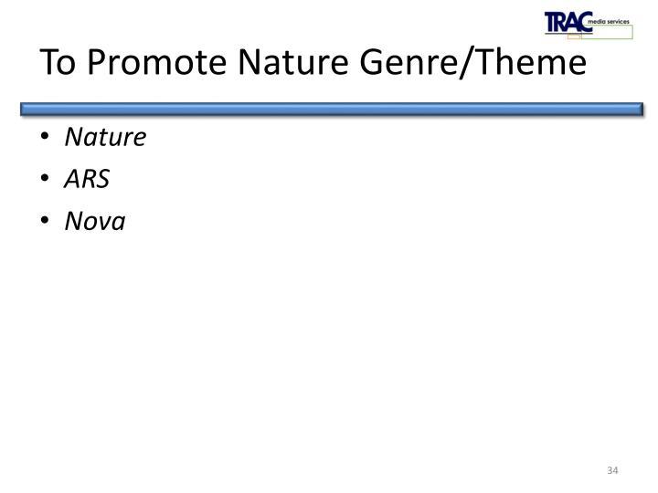 To Promote Nature Genre/Theme